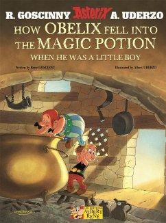 Asterix: How Obelix Fell into the Magic Potion - Goscinny, Rene