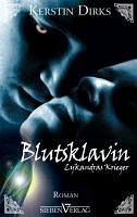 Blutsklavin / Lykandras Krieger Bd.2 - Dirks, Kerstin