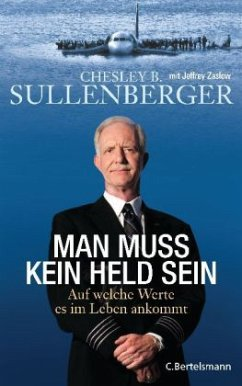 Man muss kein Held sein - Sullenberger, Chesley B.