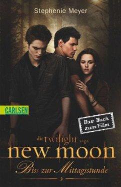 Bis(s) zur Mittagsstunde / Twilight-Serie Bd.2 / New Moon / Das Buch zum Film - Meyer, Stephenie