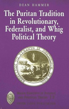 The Puritan Tradition in Revolutionary, Federalist, and Whig Political Theory - Hammer, Dean