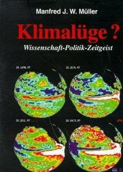 Klimalüge? : Wissenschaft - Politik - Zeitgeist.