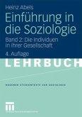 Die Individuen in ihrer Gesellschaft / Einführung in die Soziologie Bd.2