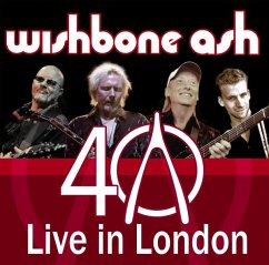40th Anniversary Concert-Live In London - Wishbone Ash