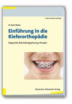 Einführung in die Kieferorthopädie - Kahl-Nieke, Bärbel