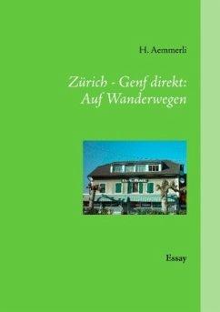 Zürich - Genf direkt: Auf Wanderwegen