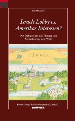 Israels Lobby vs. Amerikas Interessen - Maschuw, Tim