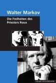 Walter Markov - Die Freiheiten des Priesters Roux
