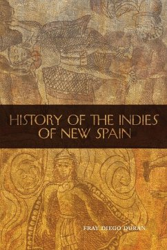 The History of the Indies of New Spain - Duran, Fray Diego