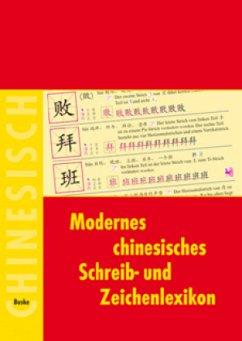 Modernes chinesisches Schreib- und Zeichenlexikon - Übersetzt von Berg, Christine