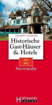 Historische Gast-Häuser und Hotels Normandie