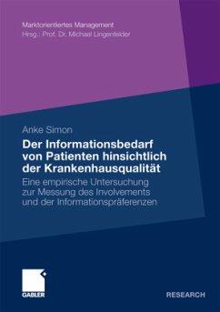 Der Informationsbedarf von Patienten hinsichtlich der Krankenhausqualität - Simon, Anke