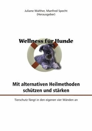 wellness f r hunde fachbuch. Black Bedroom Furniture Sets. Home Design Ideas