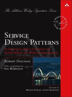 Service Design Patterns: Fundamental Design Solutions for SOAP/WSDL and RESTful Web Services - Daigneau, Robert