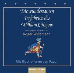 Die wundersamen Irrfahrten des William Lithgow, 2 Audio-CDs - Lithgow, William