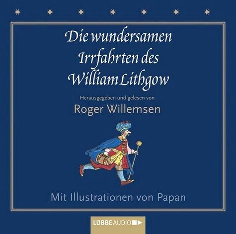 Die wundersamen Irrfahrten des William Lithgow, 2 Audio-CDs - Lithgow, William