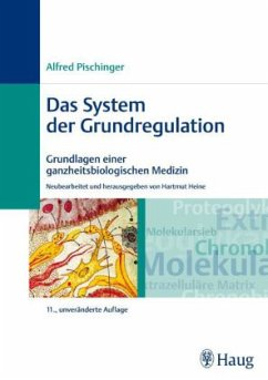 Das System der Grundregulation - Pischinger, Alfred