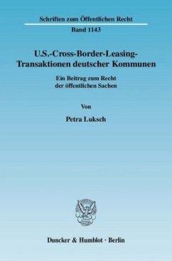 U.S.-Cross-Border-Leasing-Transaktionen deutscher Kommunen - Luksch, Petra
