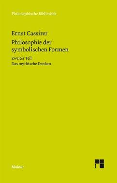 Philosophie der symbolischen Formen - Cassirer, Ernst