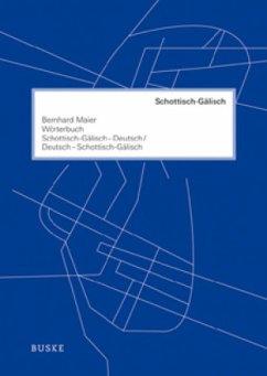 Wörterbuch Schottisch-Gälisch-Deutsch /Deutsch-Schottisch-Gälisch - Maier, Bernhard