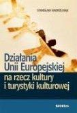 Dzialania Unii Europejskiej na rzecz kultury i turystyki kulturowej