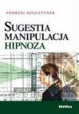 Sugestia manipulacja hipnoza