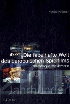 Die fabelhafte Welt des europäischen Spielfilms