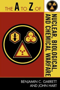 A to Z of Nuclear, Biological, and Chemical Warfare - Garrett, Benjamin C.