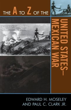 The A to Z of the United States-Mexican War - Moseley, Edward H.; Clark, Paul C. Jr.