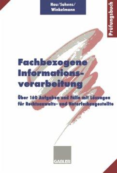 Fachbezogene Informationsverarbeitung - Hau, Werner; Suhens, Martina; Winkelmann, Lieselotte