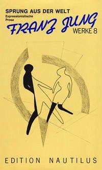 Werke 8. Sprung aus der Welt. Expressionistische Prosa