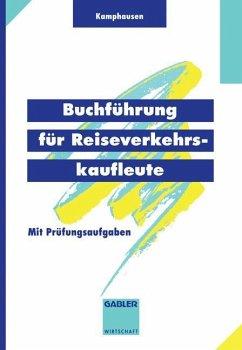 Buchführung für Reiseverkehrskaufleute - Kamphausen, Rudolf E.; Autenrieth, Peer