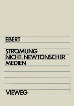 Strömung nicht-newtonscher Medien - Ebert, Fritz