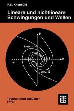 Lineare und nichtlineare Schwingungen und Wellen - Kneubühl, Fritz K.