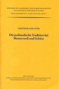 Die psalmodische Tradition bei Monteverdi und Schütz - Göllner, Theodor