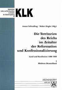 Die Territorien des Reiches 4 im Zeitalter der Reformation und Konfessionalisierung