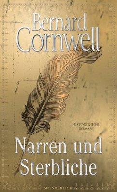 Narren und Sterbliche - Cornwell, Bernard