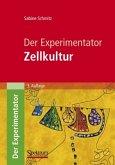 Der Experimentator: Zellkultur