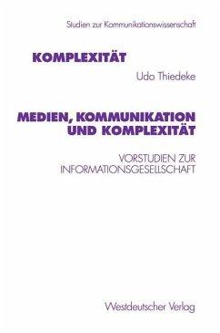 Medien, Kommunikation und Komplexität - Thiedeke, Udo
