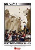Die spanischen Guerrillas, 1808-1814 / Heere & Waffen Bd.3