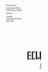 Gesammelte Werke. Hamburger Ausgabe / Aufsätze und kleine Schriften 1922-1926 - Cassirer, Ernst
