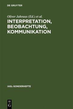 Interpretation, Beobachtung, Kommunikation