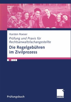 Die Regelgebühren im Zivilprozess - Roeser, Karsten