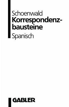 Korrespondenzbausteine Spanisch - Schoenwald, Ulrich