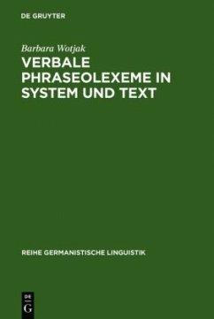 Verbale Phraseolexeme in System und Text
