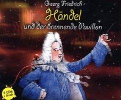 Georg Friedrich Händel und der brennende Pavillon, 2 Audio-CDs + Buch - Vonau, Michael