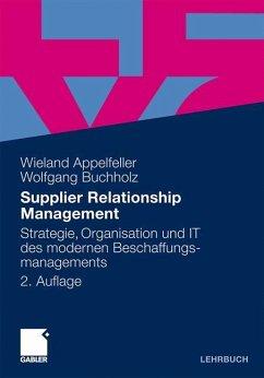 Supplier Relationship Management - Appelfeller, Wieland; Buchholz, Wolfgang