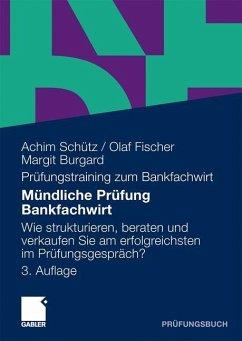 Mündliche Prüfung Bankfachwirt - Schütz, Achim;Fischer, Olaf;Burgard, Margit