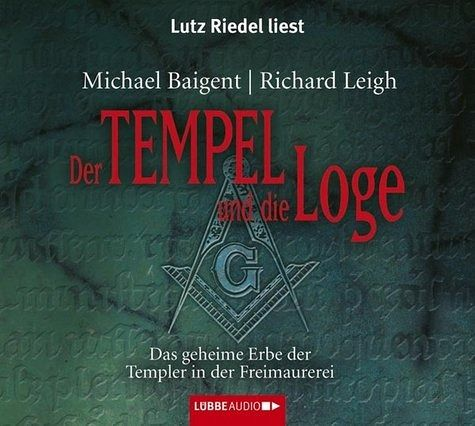 Der Tempel und die Loge, 5 Audio-CDs - Baigent, Michael; Leigh, Richard