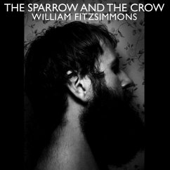 The Sparrow And The Crow (Lp/Bonustrack) - William Fitzsimmons
